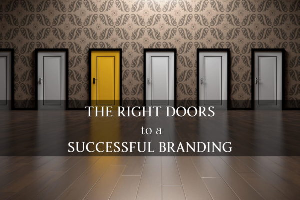 The Right Doors to A Successful Branding